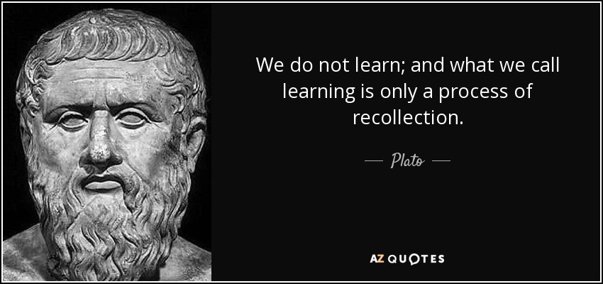 quote-we-do-not-learn-and-what-we-call-learning-is-only-a-process-of-recollection-plato-67-3-0378